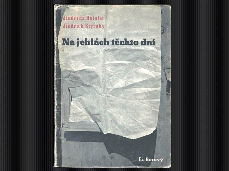Na Jehlach Techto Dni by Jindrich Styrsky and J. Heisler, First Trade Edition