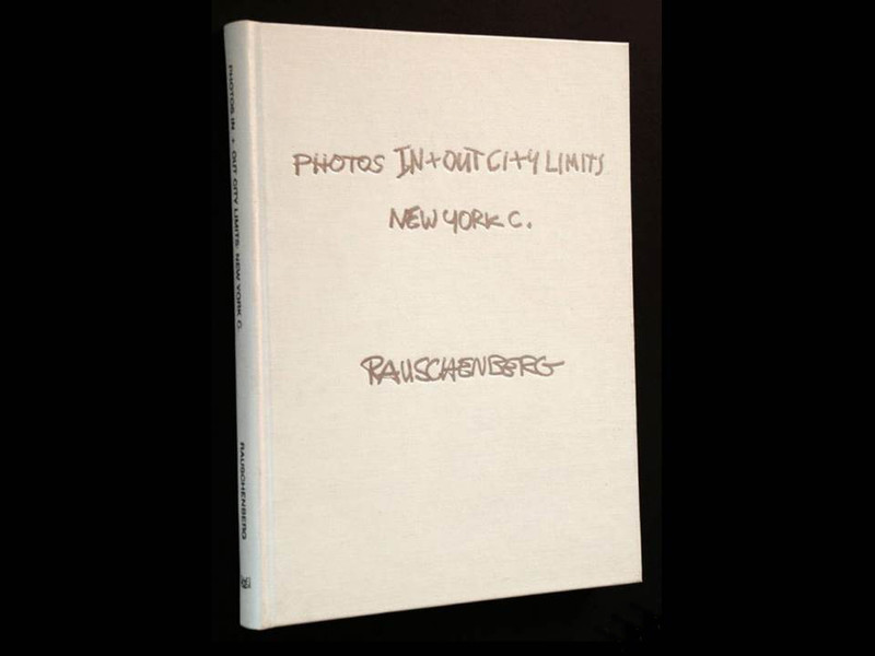 Photos In + Out City Limits: New York C by Robert Rauschenberg, First Edition