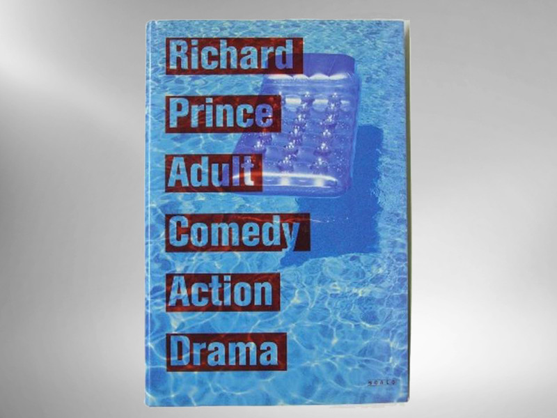Adult Comedy Action Drama by Richard Prince, First Edition