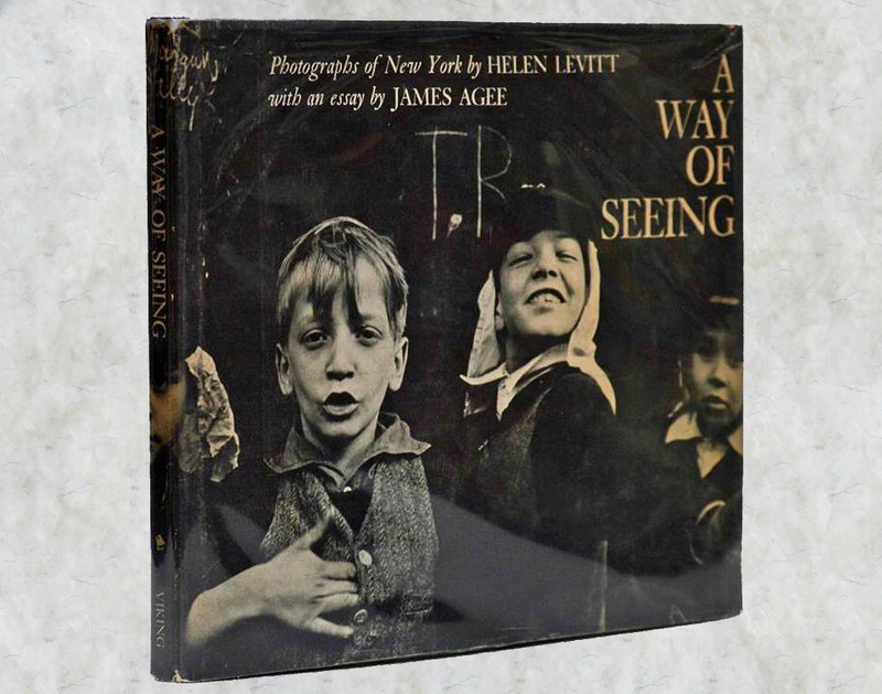 A Way of Seeing by Helen Levitt and James Agee, First Edition
