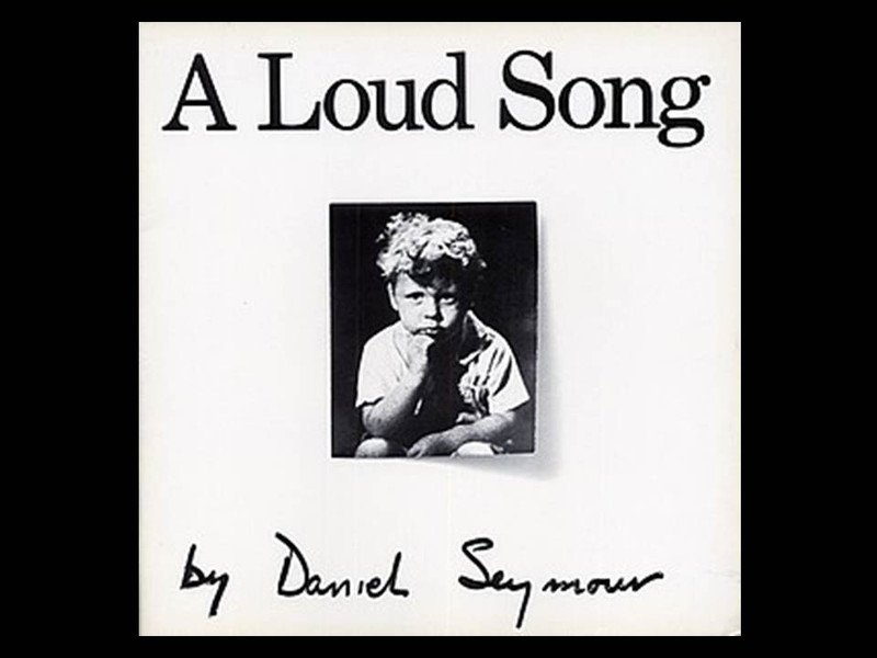 A Loud Song by Daniel Seymour, First Edition
