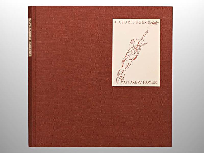 Picture Poems, Written and Illustrated by Andrew Hoyem, Arion Press, 1975