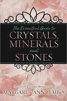 Essential Guide To Crystals, Minerals & Stones By Margaret Ann Lembo