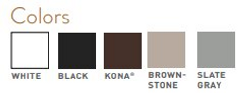 Stocked in Black and Kona.  Available for special order in White, Brownstone, and Slate Gray.