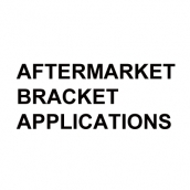 Aftermarket Bracket Applications