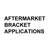 Aftermarket Bracket Applications