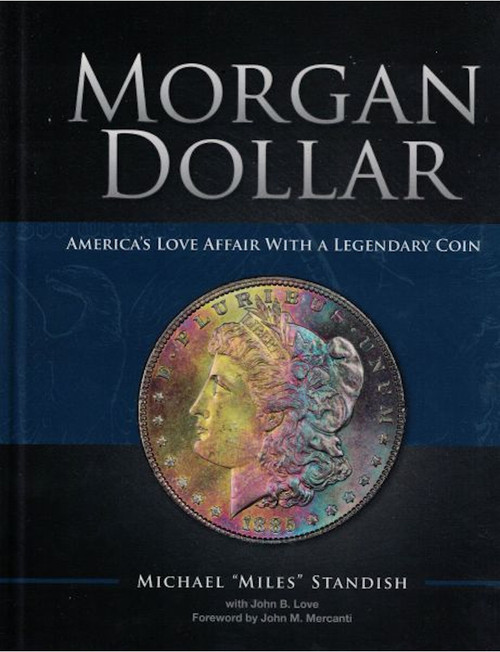 Morgan Dollar: America's Love Affair with a Legendary Coin Miles Standish Book