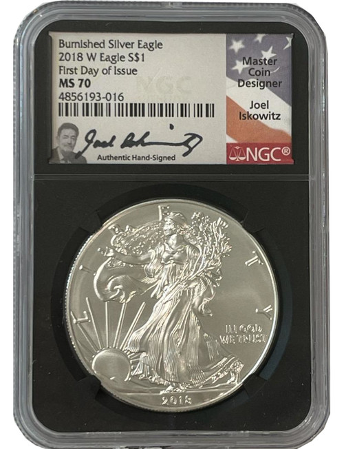 2018-W  Silver Eagle Burnished First Day of Issue NGC MS70 Iskowitz Signed