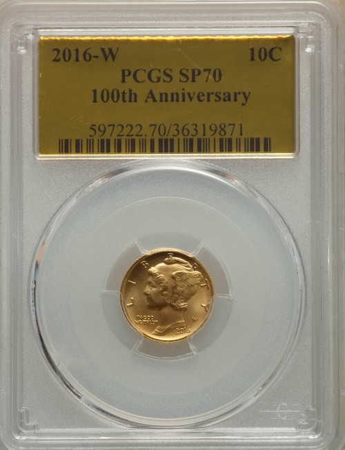 2016-W10CMercury Dime Tenth-Ounce Gold 100th Anniversary SP Modern Commemoratives PCGS MS70