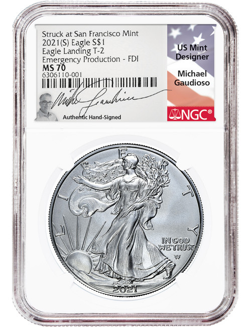 2021 (S) $1 Silver Eagle Type 2 Struck at San Francisco Emergency Production First Day of Issue NGC MS70 Gaudioso Signed