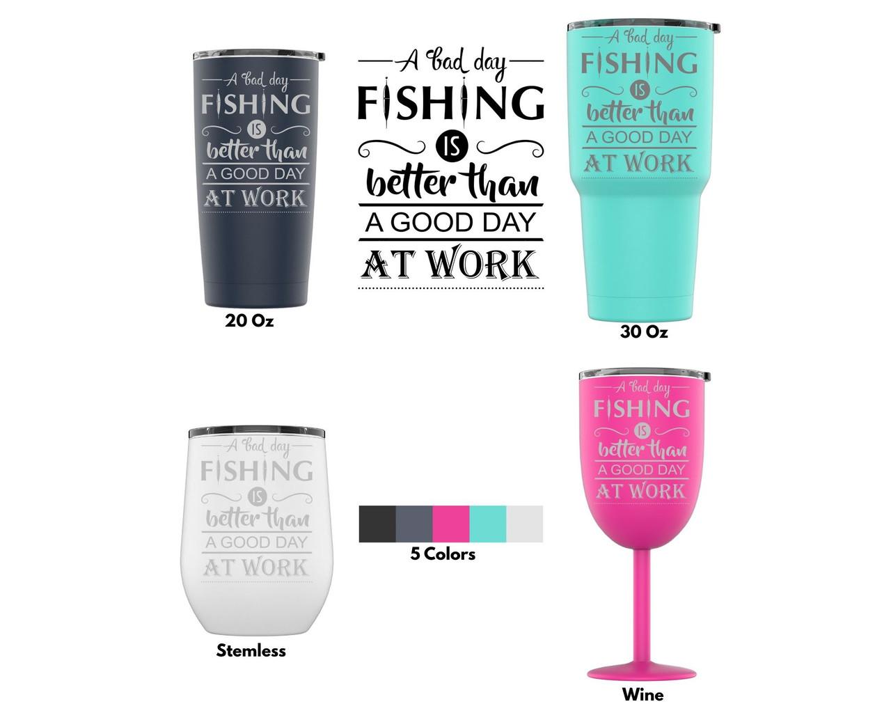 DAU Fishing Is Better Travel Tumbler with Splash Proof Lid