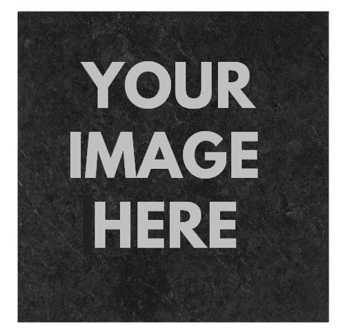 Slate tile your image! Upload below!