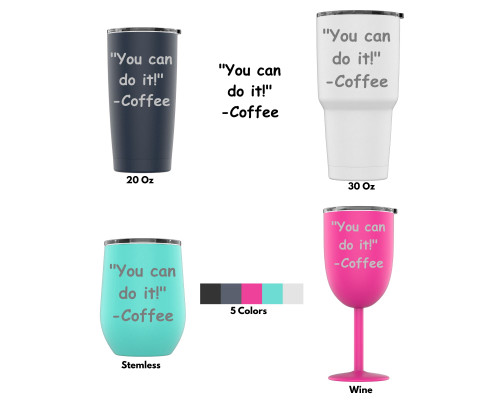 Laser Engraved You Can Do It! - Coffee Stainless Steel Powder Coated Tumbler + Splash Proof Lid + 2 Straws*, Triple Wall Vacuum Insulated, Mug Coffee Cup Travel Camping