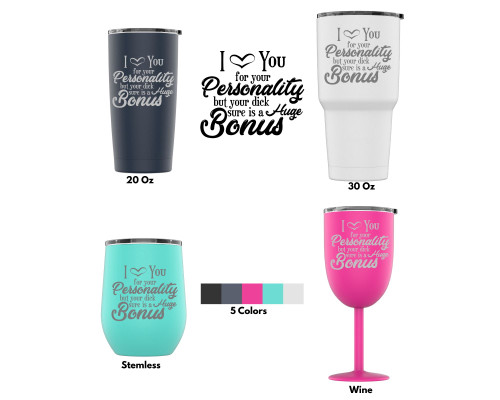 Laser Engraved I Love Your Personality, But Stainless Steel Powder Coated Tumbler + Splash Proof Lid + 2 Straws*, Triple Wall Vacuum Insulated, Coffee Cup Travel Camping
