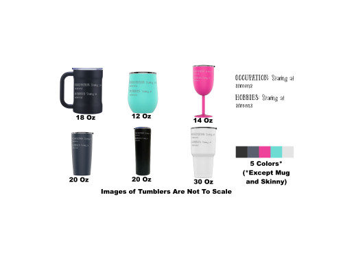 Laser Engraved Occupation: Staring At Screens Stainless Steel Powder Coated Tumbler + Splash Proof Lid + 2 Straws*, Triple Wall Vacuum Insulated, Coffee Cup Travel Camping