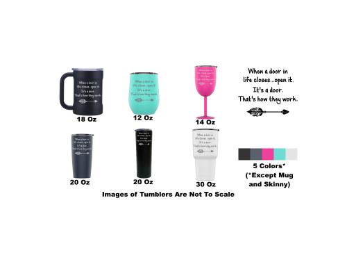 Laser Engraved When Life Shuts A Door... Stainless Steel Powder Coated Tumbler + Splash Proof Lid + 2 Straws*, Triple Wall Vacuum Insulated, Coffee Cup Travel Camping Work
