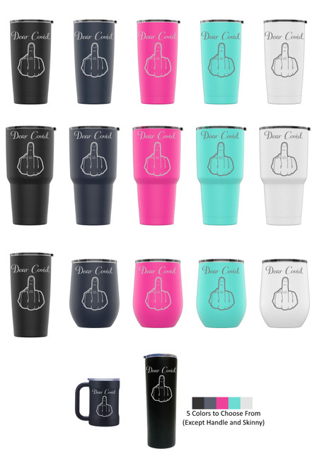 Laser Engraved DEAR COVID Stainless Steel Powder Coated Tumbler + Splash Proof Lid + 2 Straws*, Triple Wall Vacuum Insulated Mug Coffee Cup Travel