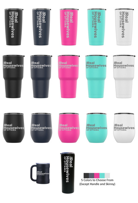 Laser Engraved The REAL HOUSEWIVES of OTTAWA Stainless Steel Powder Coated Tumbler + Splash Proof Lid + 2 Straws*, Triple Wall Vacuum Insulated Mug Coffee Cup Travel