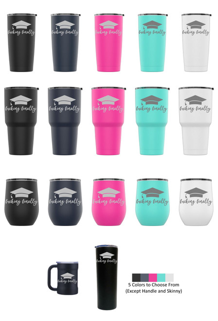 Laser Engraved F**KING FINALLY Stainless Steel Powder Coated Tumbler + Splash Proof Lid + 2 Straws*, Triple Wall Vacuum Insulated Mug Coffee Cup Travel
