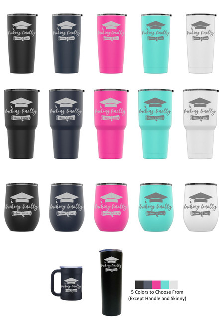 Laser Engraved F**KING FINALLY CLASS OF 2021 Stainless Steel Powder Coated Tumbler + Splash Proof Lid + 2 Straws*, Triple Wall Vacuum Insulated Mug Coffee Cup Travel