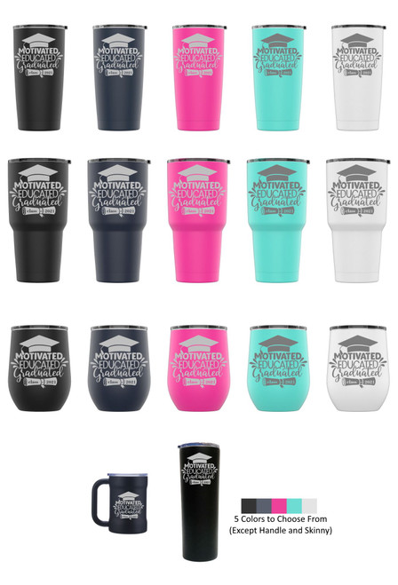 Laser Engraved MOTIVATED EDUCATED GRADUATED Stainless Steel Powder Coated Tumbler + Splash Proof Lid + 2 Straws*, Triple Wall Vacuum Insulated Mug Coffee Cup Travel