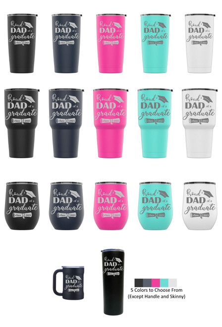 Laser Engraved PROUD DAD OF A GRAD CLASS OF 2021 Stainless Steel Powder Coated Tumbler + Splash Proof Lid + 2 Straws*, Triple Wall Vacuum Insulated Mug Coffee Cup Travel