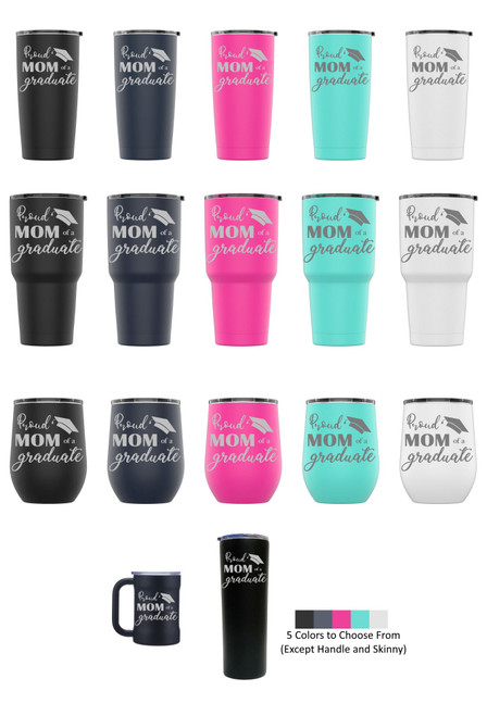 Laser Engraved PROUD MOM OF A GRADUATE Stainless Steel Powder Coated Tumbler + Splash Proof Lid + 2 Straws*, Triple Wall Vacuum Insulated Mug Coffee Cup Travel