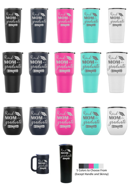 Laser Engraved PROUD MOM OF A GRAD CLASS OF 2021 Stainless Steel Powder Coated Tumbler + Splash Proof Lid + 2 Straws*, Triple Wall Vacuum Insulated Mug Coffee Cup Travel