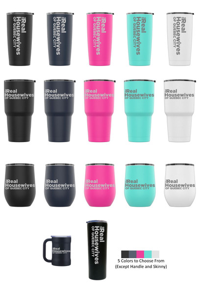 Laser Engraved THE REAL HOUSEWIVES OF QUEBEC CITY Stainless Steel Powder Coated Tumbler + Splash Proof Lid + 2 Straws*, Triple Wall Vacuum Insulated Mug Coffee Cup Travel