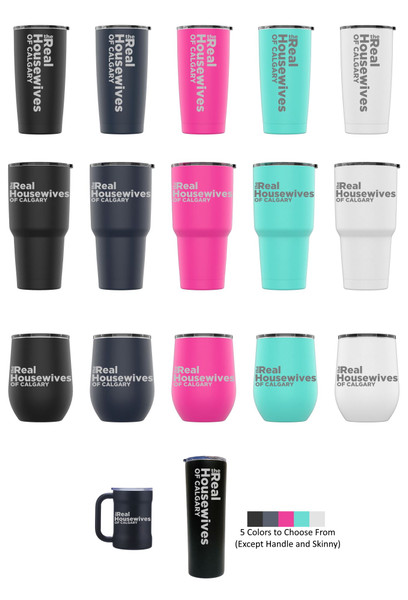 Laser Engraved THE REAL HOUSEWIVES OF CALGARY Stainless Steel Powder Coated Tumbler + Splash Proof Lid + 2 Straws*, Triple Wall Vacuum Insulated Mug Coffee Cup Travel