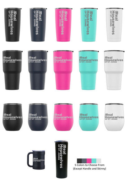 Laser Engraved THE REAL HOUSEWIVES OF ST JOHNS Stainless Steel Powder Coated Tumbler + Splash Proof Lid + 2 Straws*, Triple Wall Vacuum Insulated Mug Coffee Cup Travel
