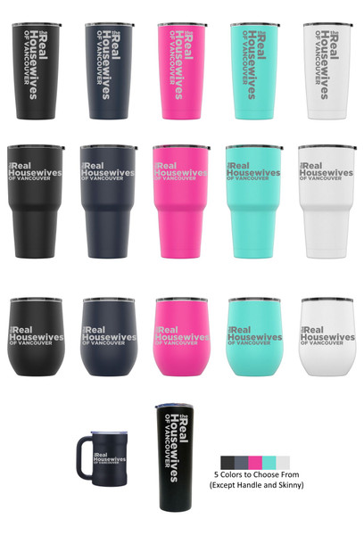 Laser Engraved THE REAL HOUSEWIVES OF VANCOUVER Stainless Steel Powder Coated Tumbler + Splash Proof Lid + 2 Straws*, Triple Wall Vacuum Insulated Mug Coffee Cup Travel