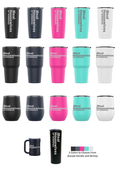 Laser Engraved THE REAL HOUSEWIVES OF WINNIPEG Stainless Steel Powder Coated Tumbler + Splash Proof Lid + 2 Straws*, Triple Wall Vacuum Insulated Mug Coffee Cup Travel