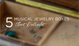5 Musical Jewelry Boxes That Delight