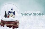 History of the Snow Globe