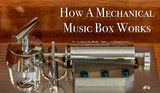 How A Mechanical Music Box Works