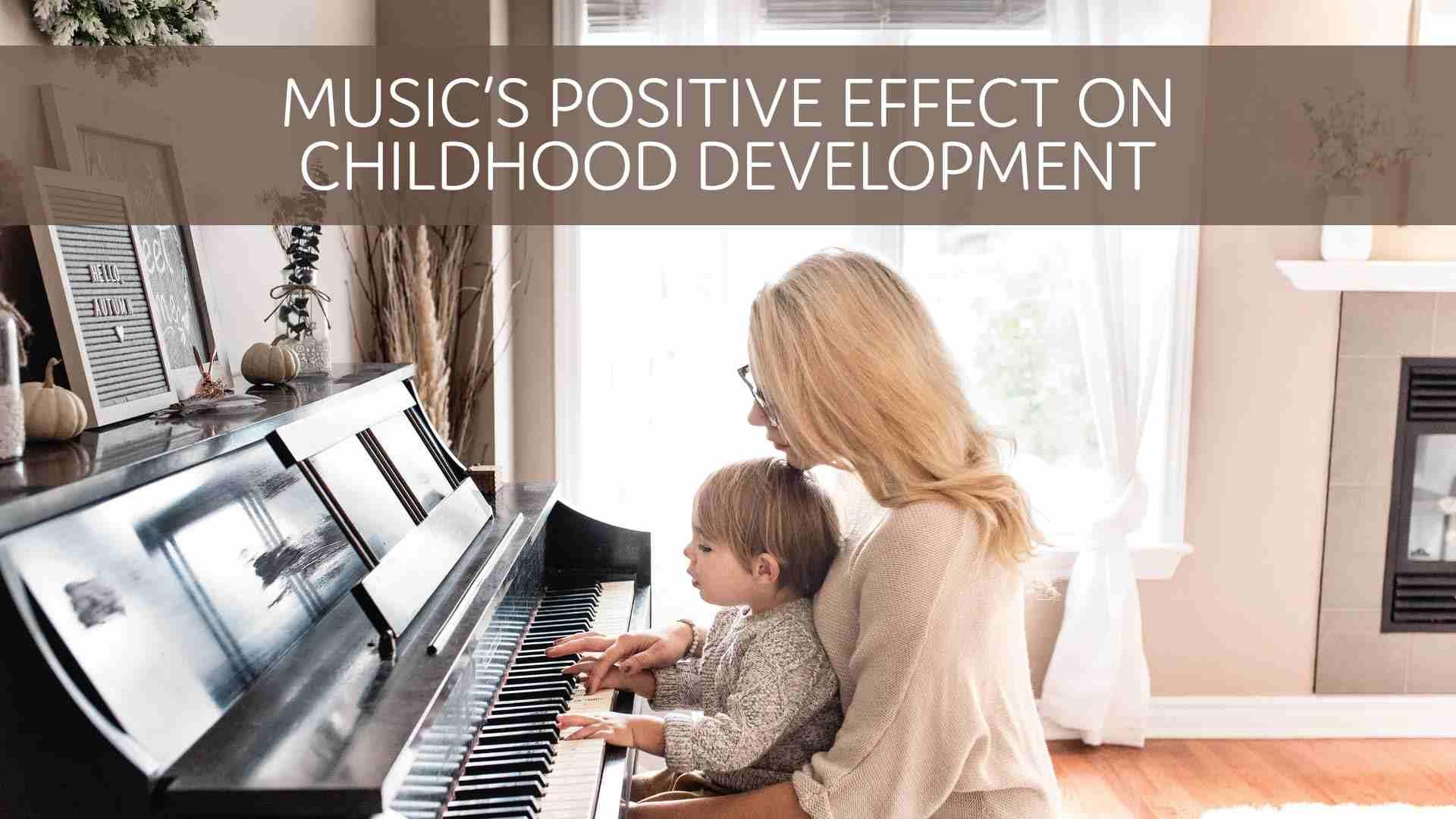Music's Positive Effect on Childhood Development