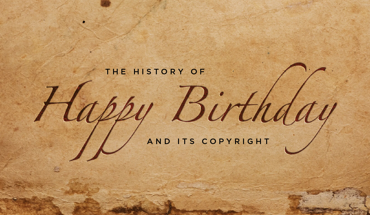 "The History of ""Happy Birthday"" and Its Copyright"