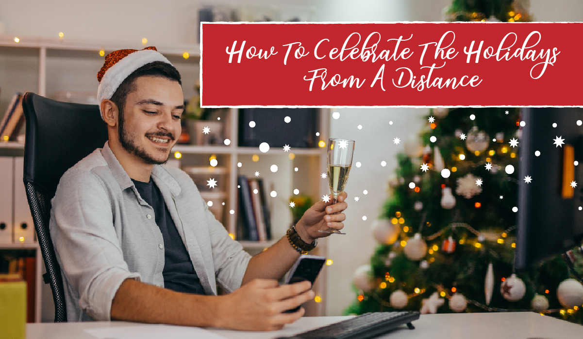 How to Celebrate the Holidays from a Distance