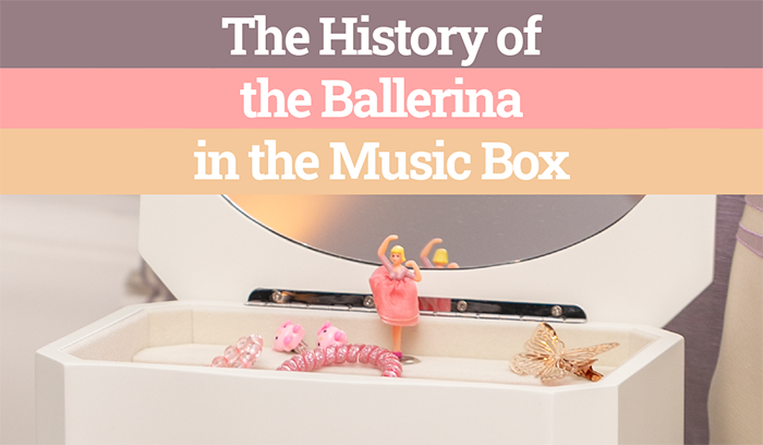 The History of the Ballerina in the Music Box
