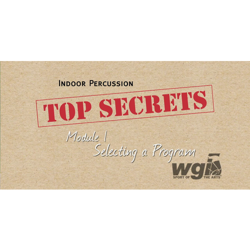WGI Indoor Percussion Top Secrets Module 1 - Selecting a Program