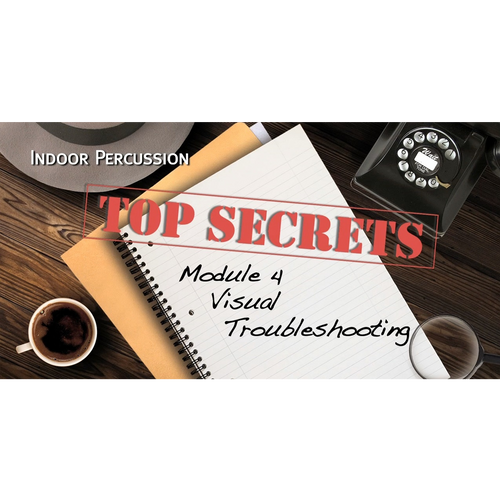 WGI Indoor Percussion Top Secrets Module 4 - Visual Troubleshooting