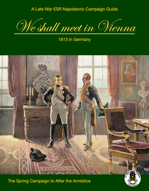 We shall meet in Vienna, 1813 in Germany
