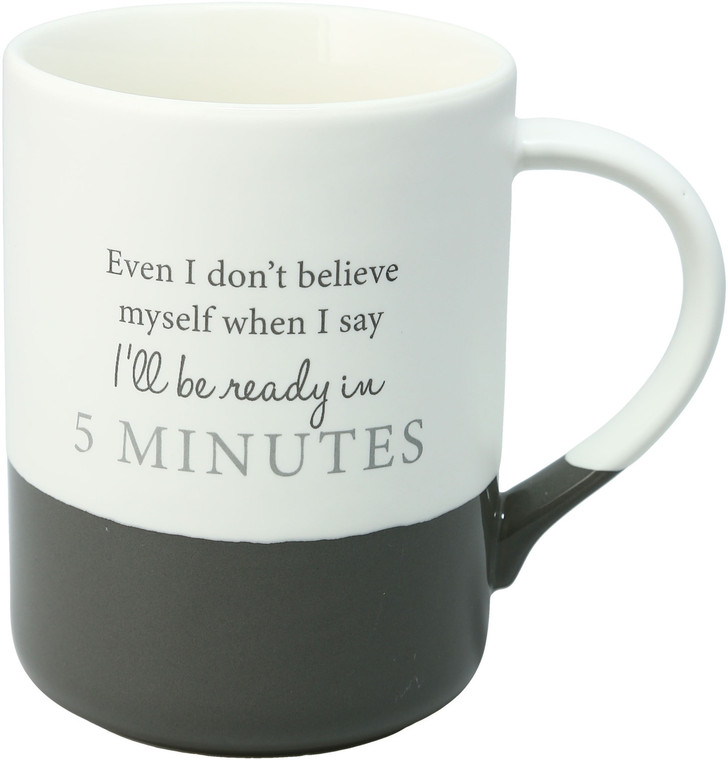 Even I don't believe myself when I say I'll be ready in 5 minutes 18 oz Ceramic Mug