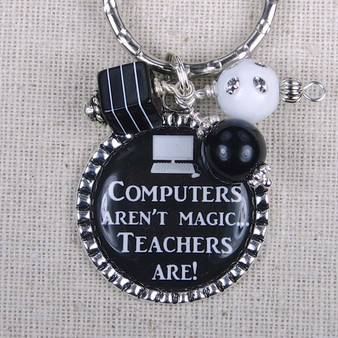 Computers Aren't Magic, Teachers Are! - Computer Teacher Quote Gift