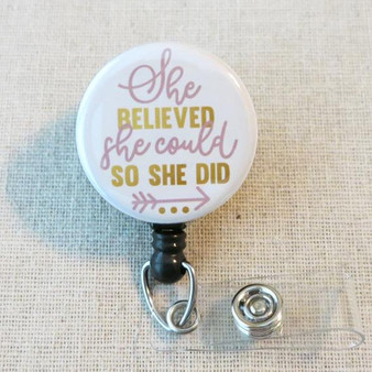 INSPIRATIONAL Quote Badge Reel - She Believed She Could So She Did Retractable ID Badge Reel Grad Gift
