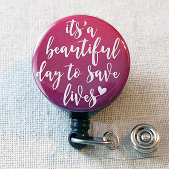 It's A Beautiful Day To Save Lives - Retractable ID Badge Reel With Swivel Pinch Clip, Nurse Badge Holder, Nurse Doctor Graduation Gifts