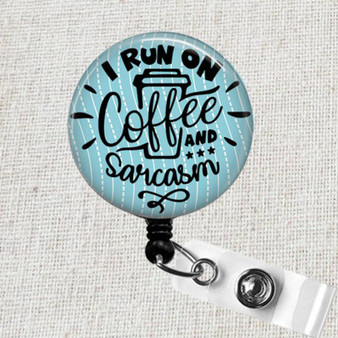 I Run On Coffee And Sarcasm Badge Reel, Funny Nurse ID Badge Gift, Sarcasm Retractable ID Badge Reel, Sarcastic Teacher Badge Clip Holder