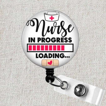 NURSE In PROGRESS Loading ID Badge Reel, Nursing School Badge Reel, Nurse Student Badge Holder, Student Nurse Badge, Nursing Student Gifts