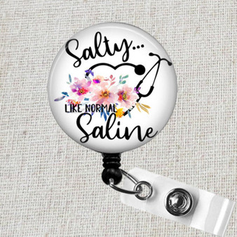 Salty Like Normal Saline Retractable Badge Holder, Funny Nurse Badge Reel, Funny Salty Like Normal Saline Nurse Badge Reel, Funny Badge Clip